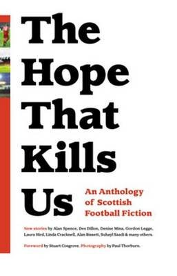 The Hope That Kills Us (Electronic book text): Adrian Searle