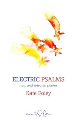 Electric Psalms (Paperback): Kate Foley