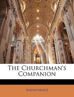 The Churchman's Companion (Scots, Paperback): Anonymous
