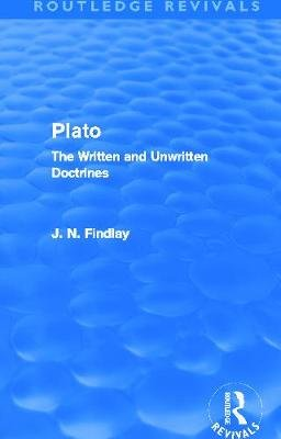 Plato - The Written and Unwritten Doctrines (Paperback): John Niemeyer Findlay
