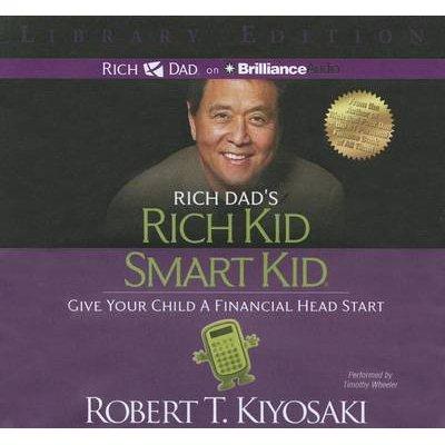 Rich Dad's Rich Kid Smart Kid - Give Your Child a Financial Head Start (Standard format, CD, Library): Robert T. Kiyosaki
