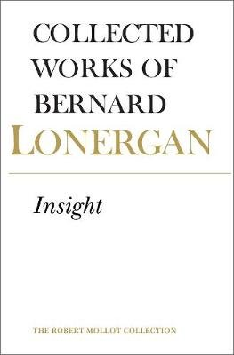 Insight - A Study of Human Understanding, Volume 3 (Paperback, 5 Rev Ed): Bernard Lonergan