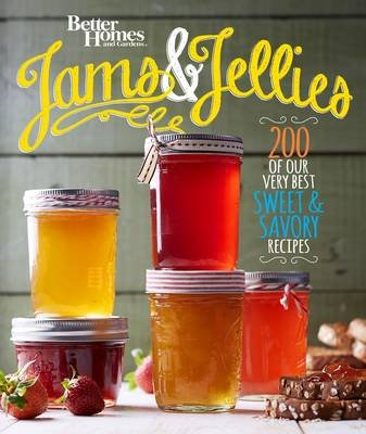 Better Homes and Gardens Jams and Jellies (Paperback): Better Homes & Gardens