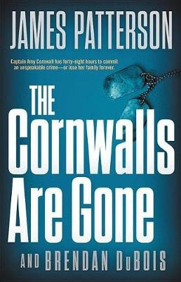 The Cornwalls Are Gone (Hardcover): James Patterson