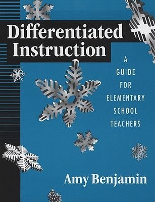 Differentiated Instruction - A Guide for Elementary School Teachers (Paperback): Amy Benjamin