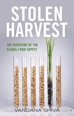 Stolen Harvest - The Highjacking of the Global Food Supply (Paperback): Vandana Shiva