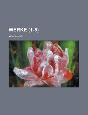 Werke (1-5 ) (Paperback): Us Government, Xenophon