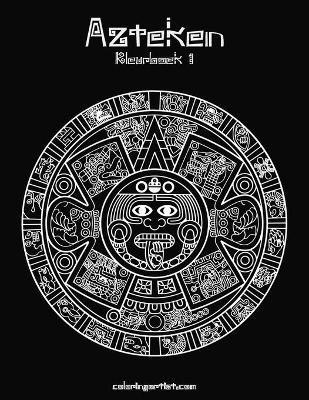 Azteken Kleurboek 1 (Dutch, Paperback): Nick Snels