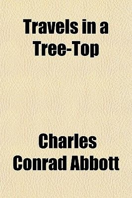 Travels in a Tree-Top (Paperback): Charles Conrad Abbott