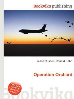 Operation Orchard (Paperback): Jesse Russell, Ronald Cohn