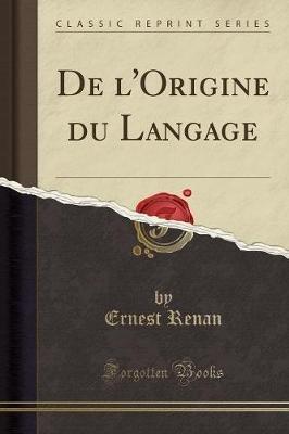 de L'Origine Du Langage (Classic Reprint) (French, Paperback): Ernest Renan