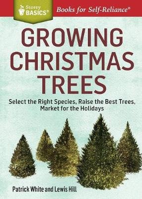 Growing Christmas Trees (Paperback, New): Patrick White, Lewis Hill