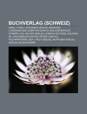 Buchverlag (Schweiz) - Orell Fussli, Diogenes Verlag, Benziger, Literarisches Comptoir Zurich Und Winterthur, Stampfli AG,...