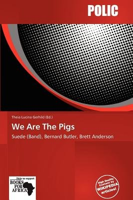 We Are the Pigs (Paperback): Theia Lucina Gerhild