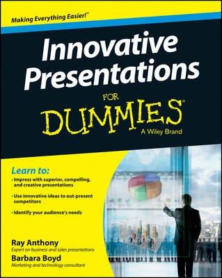 Innovative Presentations for Dummies (Paperback): Ray Anthony, Barbara Boyd, Consumer Dummies