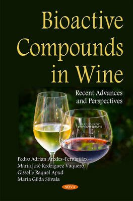Bioactive Compounds in Wine - Recent Advances & Perspectives (Hardcover): Pedro Adrian Aredes Fernandez, Maria Jose Rodriguez...