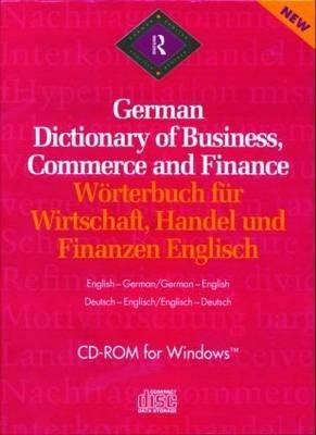 Routledge German Dictionary of Business, Commerce and Finance (German, English, CD-ROM): John Burdick