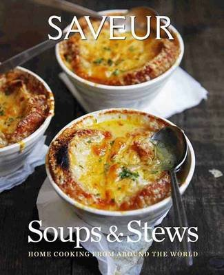 Saveur - Essential Soups and Stews (Hardcover): Editors of Saveur