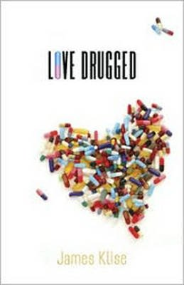 Love Drugged (Paperback): James Klise