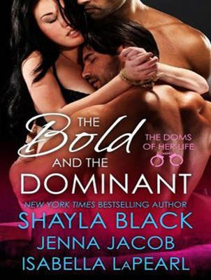 The Bold and the Dominant (MP3 format, CD, Unabridged edition): Shayla Black, Jenna Jacob, Isabella Lapearl