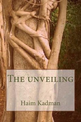 The Unveiling (Paperback): MR Haim Kadman