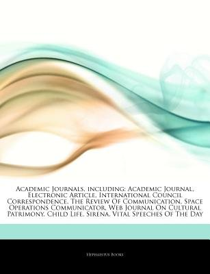 Articles on Academic Journals, Including - Academic Journal, Electronic Article, International Council Correspondence, the...