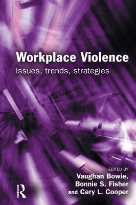 Workplace Violence (Electronic book text): Vaughan Bowie, Bonnie S. Fisher, Cary L. Cooper