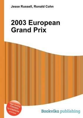 2003 European Grand Prix (Paperback): Jesse Russell, Ronald Cohn