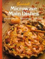Microwave Main Dishes (Paperback): Sunset Books, Sunset Lane, Joan Griffiths