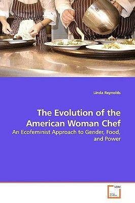 The Evolution of the American Woman Chef (Paperback): Linda Reynolds