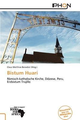 Bistum Huar (German, Paperback): Claus Matthias Benedict