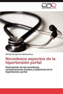 Novedosos Aspectos de La Hipertension Portal (Spanish, Paperback): Alfredo Enrique Arredondo Bruce