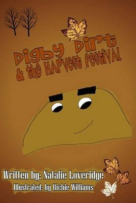 Digby Dirt & the Harvest Festival (Paperback): Natalie Loveridge
