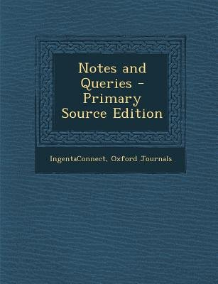 Notes and Queries (Paperback, Primary Source ed.): Ingentaconnect, Oxford Journals