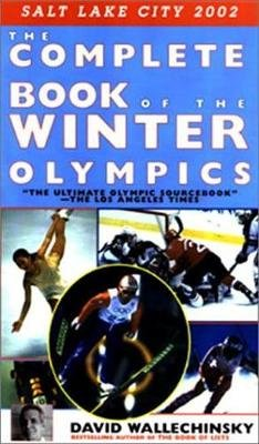 The Complete Book of the Winter Olympics (Paperback, 2002nd 2002 ed.): David Wallechinsky