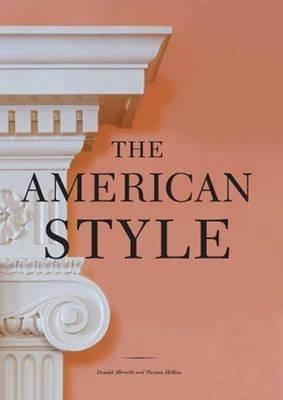 The American Style (Hardcover): Donald Albrecht, Thomas Mellins