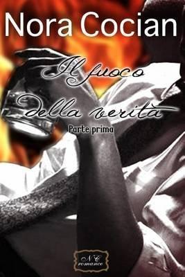 Il Fuoco Della Verita' - Mac Talbot Family - Prima Parte (Italian, Paperback): Nora Cocian