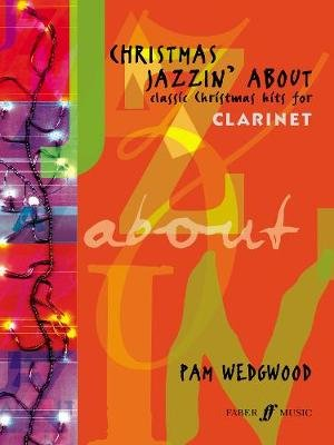 Christmas Jazzin' About - (Clarinet and Piano) (Paperback): Pam Wedgwood