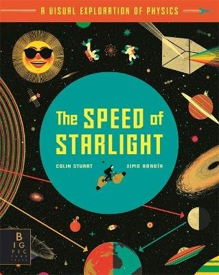 The Speed Of Starlight - How Physics, Light and Sound Work (Paperback): Ximo Abadia