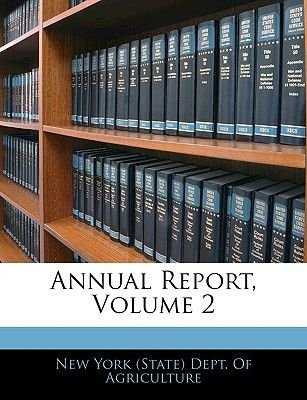 Annual Report, Volume 2 (Paperback): New York (State) Dept. of Agriculture