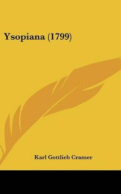 Ysopiana (1799) (English, German, Hardcover): Karl Gottlieb Cramer