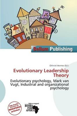 Evolutionary Leadership Theory (Paperback): Othniel Hermes