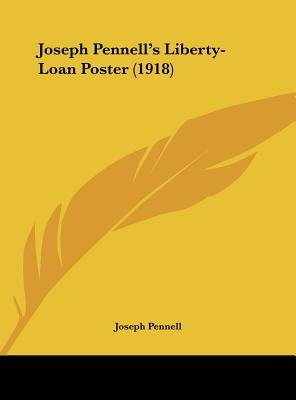 Joseph Pennell's Liberty-Loan Poster (1918) (Hardcover): Joseph Pennell