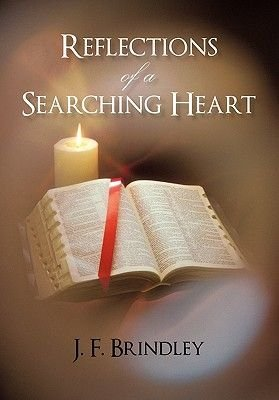 Reflections of a Searching Heart (Hardcover): J. F. Brindley