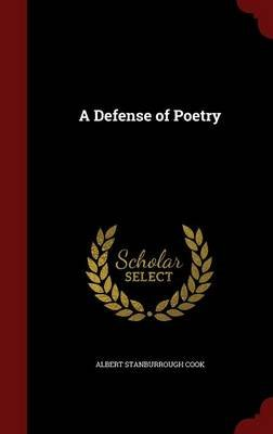 A Defense of Poetry (Hardcover): Albert Stanburrough Cook