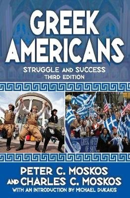 Greek Americans - Struggle and Success (Paperback, 3rd Revised edition):