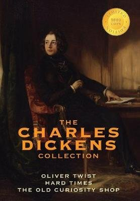 The Charles Dickens Collection - (3 Books) Oliver Twist, Hard Times, and the Old Curiosity Shop (1000 Copy Limited Edition)...