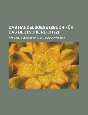 Das Handelsgesetzbuch Fur Das Deutsche Reich (2) (English, German, Paperback): James J. Murray, Germany