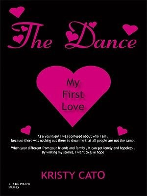 The Dance - My First Love (Electronic book text): Kristy Cato