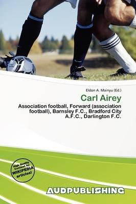 Carl Airey (Paperback): Eldon A. Mainyu